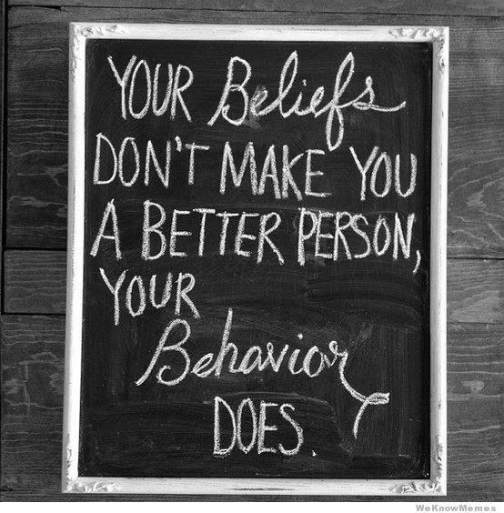 your-beliefs-dont-make-you-a-better-person